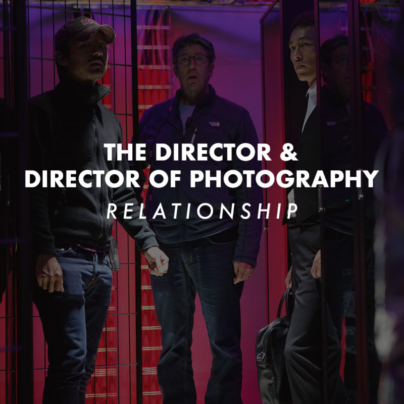 Director and Director of Photography Relaionship_1x1