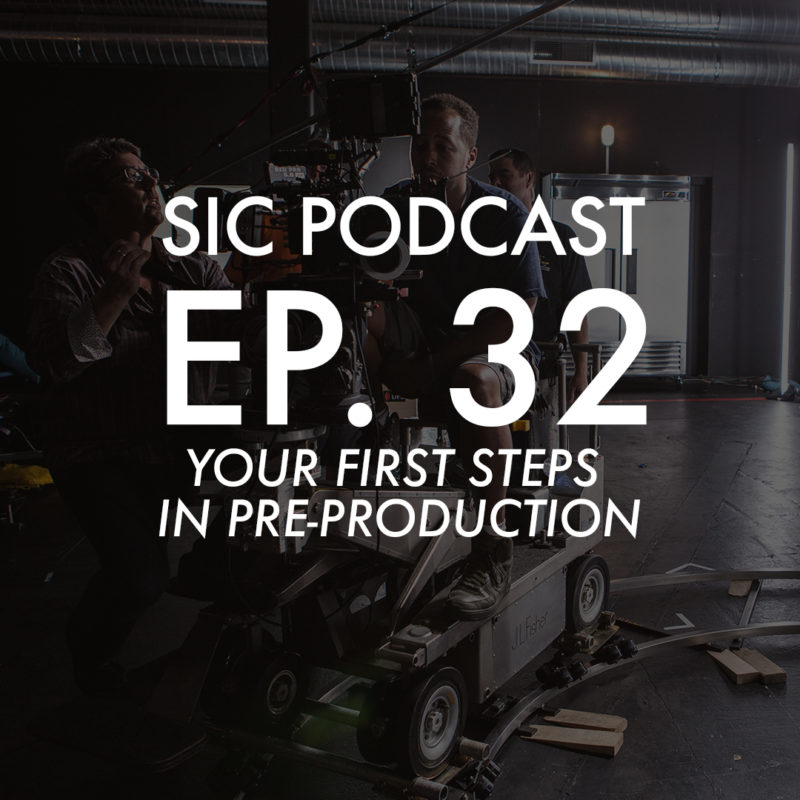 SIC PODCAST EP 32-Your First Steps in Pre-Production_1x1